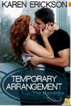 Temporary Arrangement by Karen Erickson