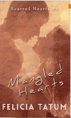 1-14 Mangled Hearts by Felicia Tatum